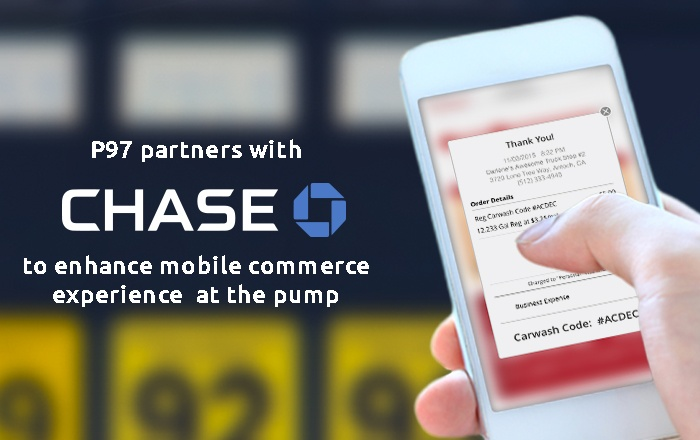 Chase and P97 Enable Mobile Payments for Retail Fuel and Convenient Stores